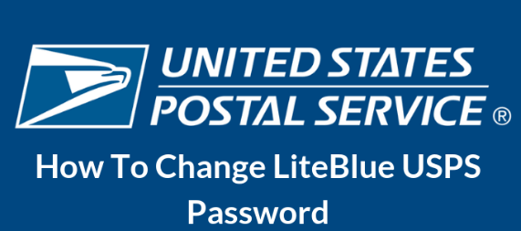 How to Change Your LiteBlue USPS Password